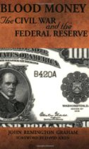 Blood Money: The Civil War adn the Federal Reserve